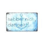 Blechschild Sabbel nich dat geit (Dekoschild Metallschild Küche)