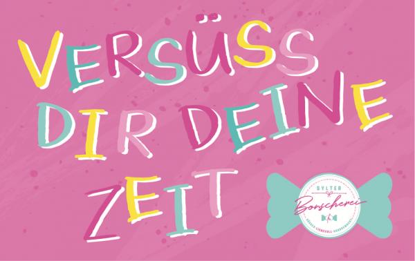 Gutschein Sylter Bonscherei Motiv Versüss Dir Deine Zeit (Geschenkgutschein)
