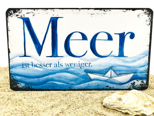 Blechschild Meer ist besser als weniger (Dekoschild Metallschild Küche)