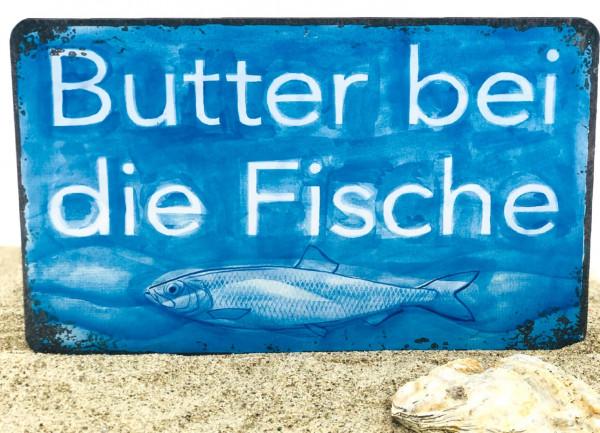 Blechschild Butter bei die Fische (Dekoschild Metallschild Küche)